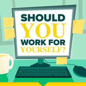 Ever thought about working for yourself?
