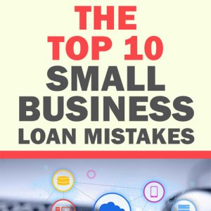 10 Small Business Loan Mistakes