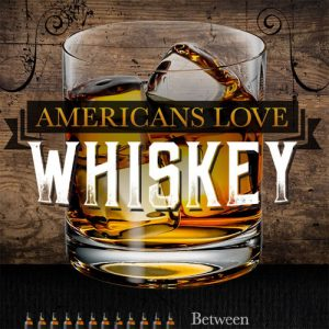 The Resurgence of American Whiskey